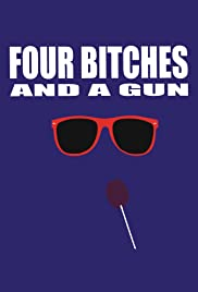 4 Bitches and a Gun Poster
