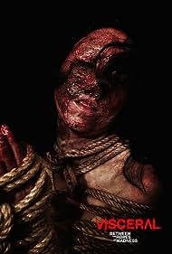 Visceral: Entre las cuerdas de la locura (2012)