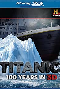 Primary photo for Titanic: 100 Years in 3D