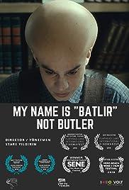 My Name is Batlir, not Butler Poster