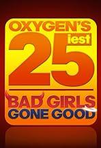 Oxygen's 25iest: Bad Girls Gone Good