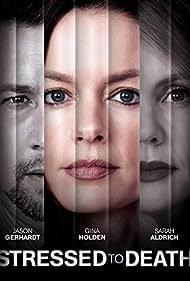 Sarah Aldrich, Gina Holden, and Jason Gerhardt in Stressed to Death (2019)