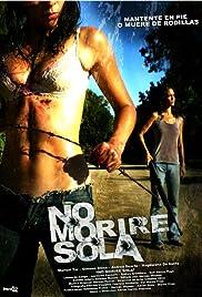 No moriré sola(2008) Poster - Movie Forum, Cast, Reviews