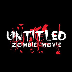 Untitled Zombie Movie 720p