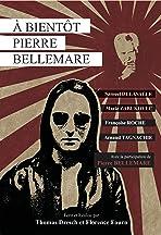A Bientôt Pierre Bellemare