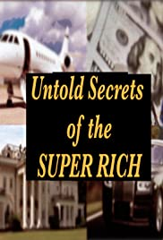 Untold Secrets of the Super Rich Poster