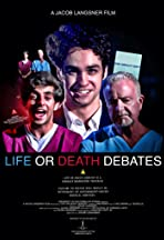 Life or Death Debates