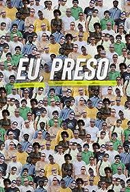 Eu, Preso (2019)