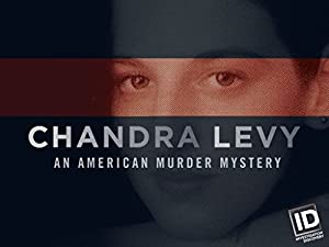 Where to stream Chandra Levy: An American Murder Mystery