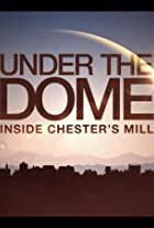 Under the Dome: Inside Chester's Mill