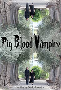 Primary photo for Pig Blood Vampire