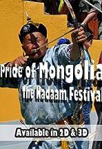 Pride of Mongolia: The Nadaam Festival