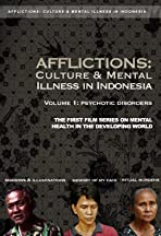 Afflictions: Culture & Mental Illness in Indonesia, Volume 1: Psychotic Disorders