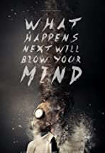 What Happens Next Will Blow Your Mind