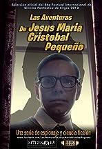 Las aventuras de Jesús María Cristóbal Pequeño