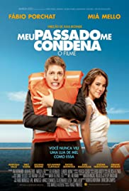 Meu Passado Me Condena: O Filme(2013) Poster - Movie Forum, Cast, Reviews