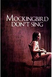 ##SITE## DOWNLOAD Mockingbird Don't Sing (2001) ONLINE PUTLOCKER FREE