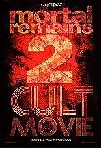Mortal Remains 2: Cult Movie