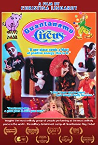 Watch a free movie now online Guantanamo Circus [h.264]