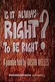 Is It Always Right to Be Right? (1970) Poster - Movie Forum, Cast, Reviews