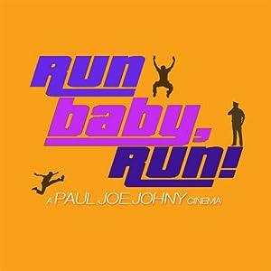 Run Baby, Run!