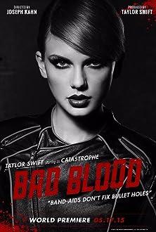 Taylor Swift: Bad Blood (2015 Video)