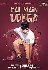 Rahul Subramanian: Kal Main Udega (2018) 1080p