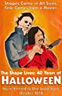 The Shape Lives: 40 Years of Halloween (2018) Poster
