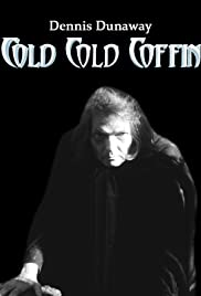 Dennis Dunaway: Cold Cold Coffin Poster