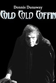Primary photo for Dennis Dunaway: Cold Cold Coffin