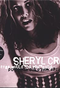 Primary photo for Sheryl Crow: A Change Would Do You Good, Version 2