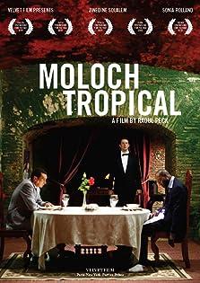 Moloch Tropical (2009 TV Movie)