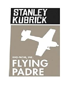 Flying Padre Stanley Kubrick