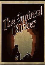 The Squirrel Catcher