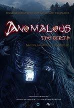 Anomalous: the birth