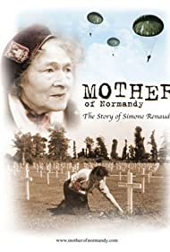 Mother of Normandy: The Story of Simone Renaud (2010)