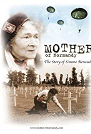 Mother of Normandy: The Story of Simone Renaud Poster
