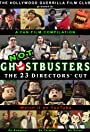 Not Ghostbusters: The 23 Directors' Cut