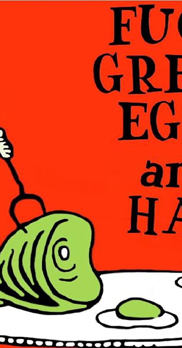 Fuck Green Eggs And Ham 2016 Imdb