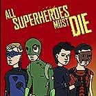 All Superheroes Must Die (2011)