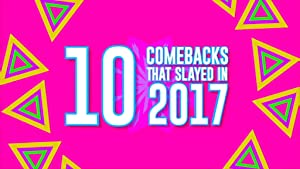 10 Comebacks That Slayed in 2017