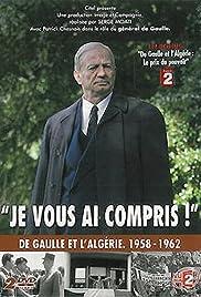 I Have Understood You: De Gaulle 1958-1962 Poster