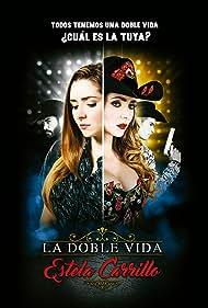 La doble vida de Estela Carrillo (2017)