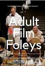 Adult Film Foleys