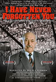 Primary photo for I Have Never Forgotten You: The Life & Legacy of Simon Wiesenthal