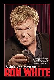 Ron White: A Little Unprofessional(2012) Poster - Movie Forum, Cast, Reviews