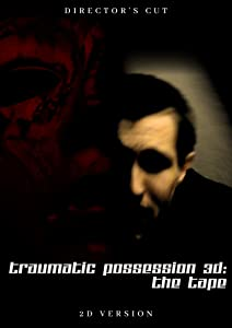 Good websites downloading movies Traumatic Possession 3D: The Tape [640x360]