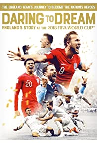 Primary photo for Daring to Dream: England's story at the 2018 FIFA World Cup