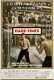 Hard Times (1975) Poster - Movie Forum, Cast, Reviews