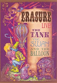 Erasure: The Tank, the Swan, and the Balloon - Live! Poster